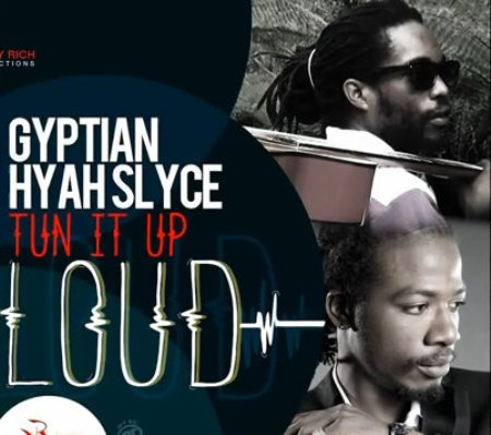 New Music: Gyptian Ft. Hyah Slyce – Tun It Up Loud