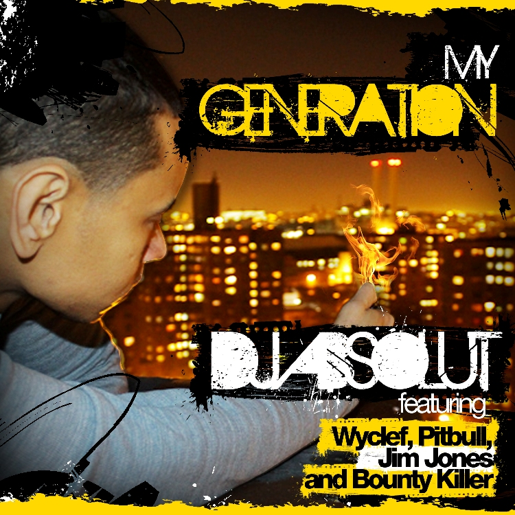 "New Music: DJ Absolute Ft. Wyclef, Pitbull, Jim Jones and Bounty Killer – ""My Generation"""