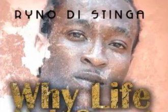 New Music: Blak Ryno – Why Life Nuh Sweet