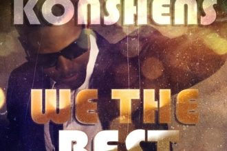 Konshens – We The Best [New Music]