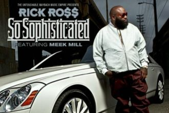 Rick Ross Ft. Meek Mill – So Sophisticated [MUSIC]