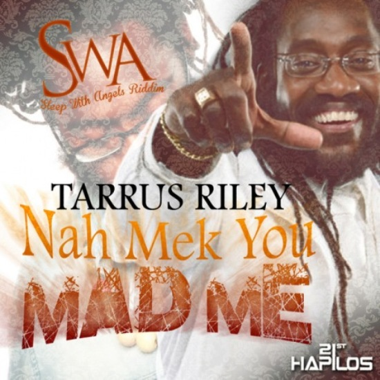 Tarrus Riley – Nah Mek You Mad Me artwok