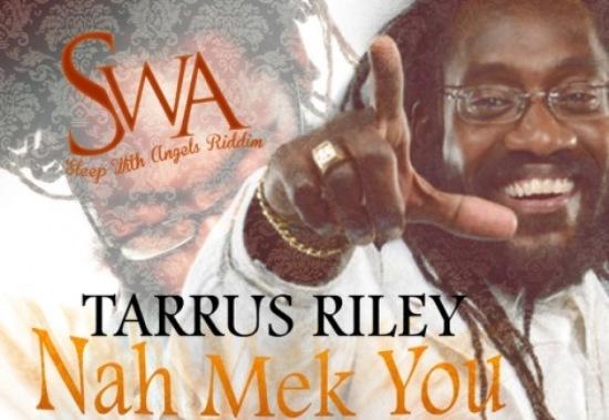 Tarrus Riley - Nah Mek You Mad Me artwok