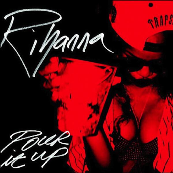 rihanna pour it up artwork