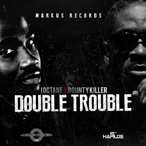 I-Octane and Bounty Killer Double Trouble
