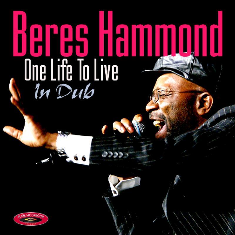 Beres Hammond One Life To Live Dub