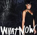 Rihanna What Now 3