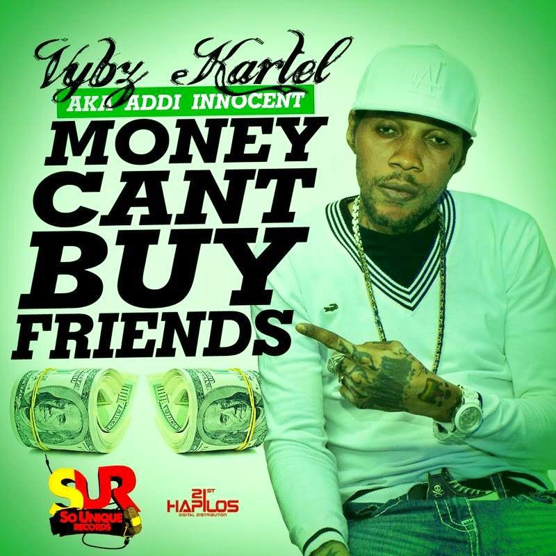 Vybz Kartel Money Can't Buy Fren