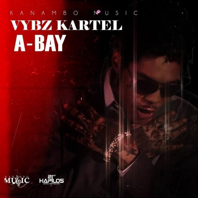Vybz Kartel – A-Bay [New Music]