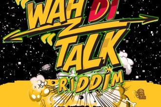 Wah Di Talk Riddim Mix [Audio]