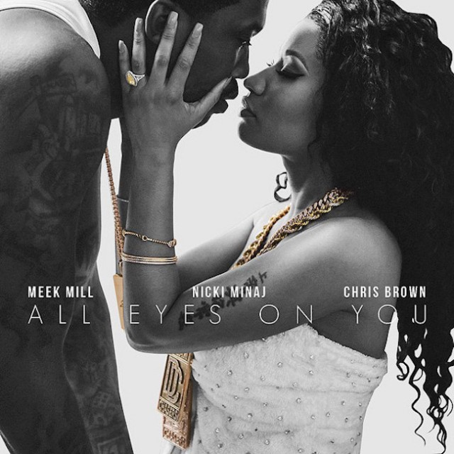 Meek Mill Ft. Nicki Minaj & Chris Brown – All Eyes On You [New Music]