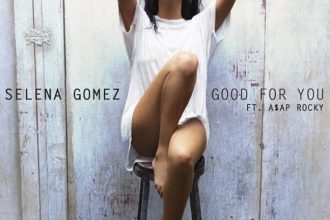 Selena Gomez – Good For You ft. A$AP Rocky [New Music]