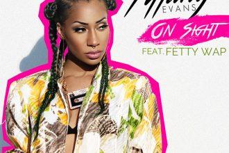 Tiffany Evans – On Sight (Audio) ft. Fetty Wap [New Music]