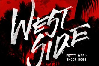 Fetty Wap ft. Snoop Dogg – Westside [New Music]