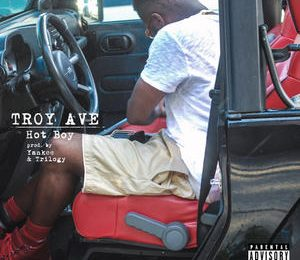 Troy Ave – Hot Boy [New Music]