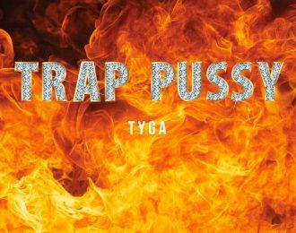 Tyga – Trap Pu**y [New Music]