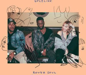 GoldLink Featuring April George – Rough Soul [New Music]