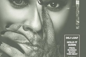 Dej Loaf  – Hold It Down Lyrics