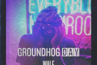 Wale – Groundhog Day Lyrics