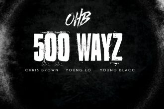 Chris Brown 500 – Wayz feat. OHB, Young Blacc & Young Lo [New Music]