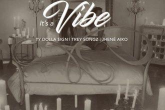 2 Chainz feat. Jhené Aiko, Trey Songz & Ty Dolla $ign  – It's A Vibe Lyrics