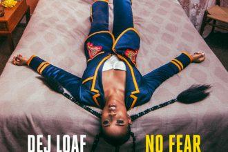 DeJ Loaf – No Fear Lyrics