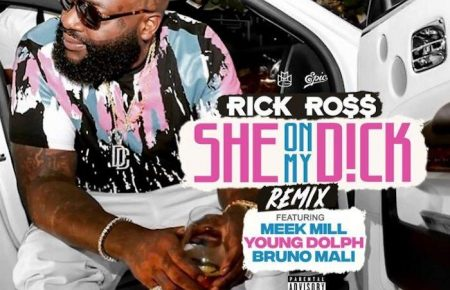 "Listen: Rick Ross Song ""She On My Dick (Remix)"" Feat. Meek Mill, Young Dolph & Bruno Mali Kidd"