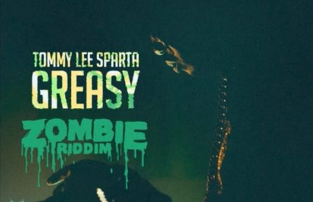 """Listen Tommy Lee Sparta Song """"Greasy"""" Zombie Riddim"""