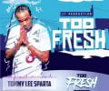 """Listen Tommy Lee Sparta New Song """"Too Fresh"""""""